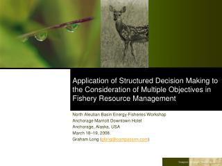 Application of Structured Decision Making to the Consideration of Multiple Objectives in Fishery Resource Management
