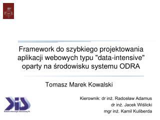 """Framework do szybkiego projektowania aplikacji webowych typu """"data-intensive"""" oparty na środowisku systemu ODR"""