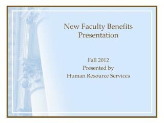 New Faculty Benefits Presentation