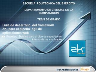 Guía de desarrollo del framework ZK, para el diseño ágil de aplicaciones web