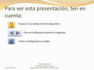 Para ver esta presentación, ten en cuenta: