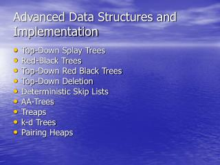 Advanced Data Structures and Implementation