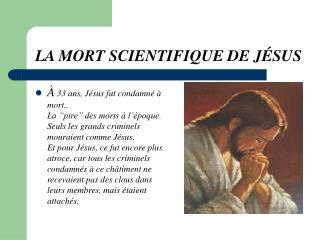 LA MORT SCIENTIFIQUE DE JÉSUS