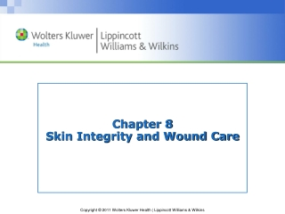 Chapter 8 Skin Integrity and Wound Care