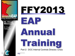 FFY2013  EAP  Annual  Training Part 2:  DOC Internal Controls Director; Crisis