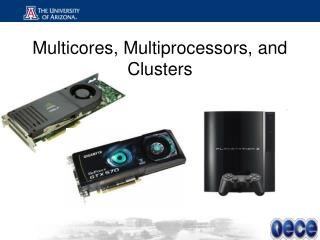 Multicores, Multiprocessors, and Clusters