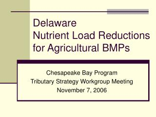 Delaware Nutrient Load Reductions for Agricultural BMPs