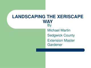 LANDSCAPING THE XERISCAPE WAY