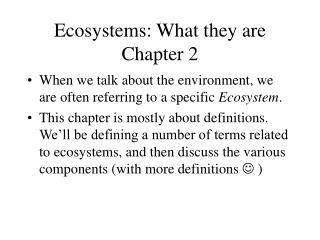 Ecosystems: What they are Chapter 2