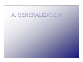 A. GENERALIZATION