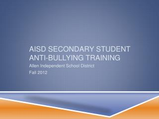 AISD Secondary Student Anti-Bullying Training