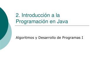 2. Introducción a la Programación en Java