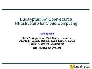 Eucalyptus: An Open-source Infrastructure for Cloud Computing
