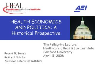 HEALTH ECONOMICS AND POLITICS: A Historical Prospective
