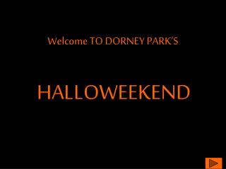 Welcome TO DORNEY PARK'S