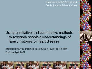 Kate Hunt, MRC Social and Public Health Sciences Unit
