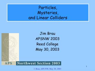 Particles, Mysteries, and Linear Colliders