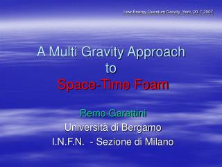 A Multi Gravity Approach to Space-Time Foam