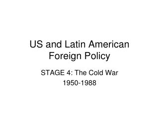 US and Latin American Foreign Policy