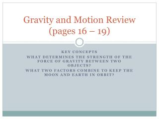 Gravity and Motion Review (pages 16 – 19)