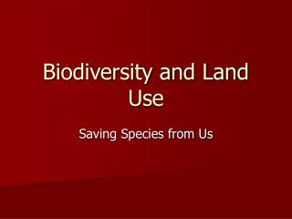 Biodiversity and Land Use