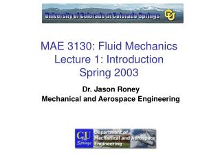 MAE 3130: Fluid Mechanics Lecture 1: Introduction Spring 2003