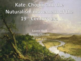 Kate  Chopin and the  Nuturalism  movement of the 19 th  Century era