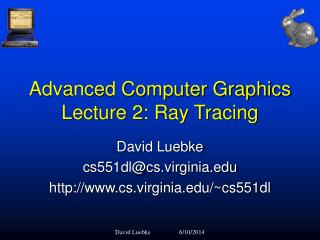 Advanced Computer Graphics Lecture 2: Ray Tracing