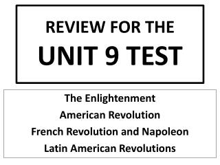 REVIEW FOR THE UNIT 9 TEST