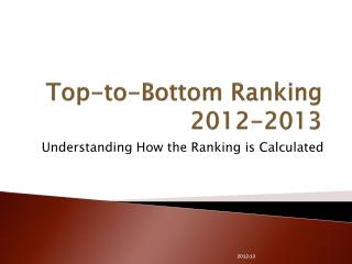 Top-to-Bottom Ranking 2012-2013