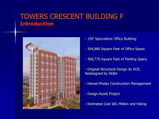 TOWERS CRESCENT BUILDING F Introduction