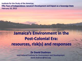 Institute for the Study of the Americas Fifty Years of Independence: Jamaica's Development and Impact as a Sovereign Sta