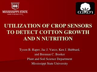 UTILIZATION OF CROP SENSORS TO DETECT COTTON GROWTH AND N NUTRITION