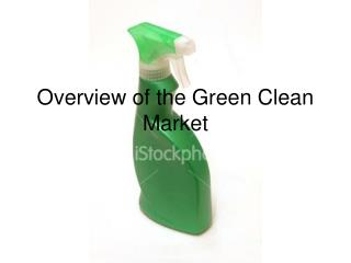 Overview of the Green Clean Market