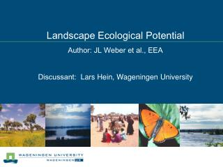 Landscape Ecological Potential Author: JL Weber et al., EEA  Discussant:  Lars Hein, Wageningen University