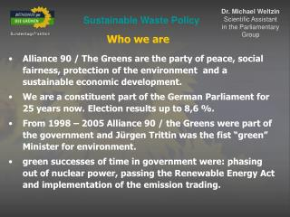 Alliance 90 / The Greens are the party of peace, social fairness, protection of the environment and a sustainable econo