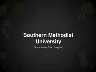 Southern Methodist University Procurement Card Program