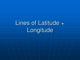 Lines of Latitude + Longitude