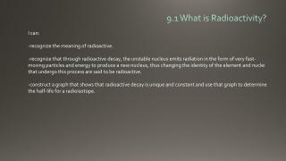 9.1 What is Radioactivity?