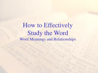 How to Effectively Study the Word Word Meanings and Relationships
