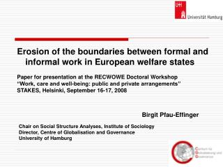 Erosion of the boundaries between formal and informal work in European welfare states Paper for presentation at the RECW