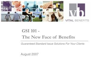 GSI 101 - 		The New Face of Benefits