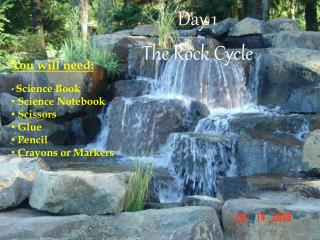 Day 1  The Rock Cycle