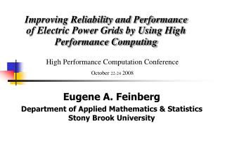 Improving Reliability and Performance of Electric Power Grids by Using High Performance Computing