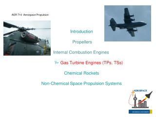 Introduction                  Propellers              Internal Combustion Engines                Gas Turbine Engines TPs