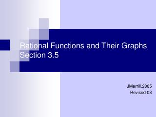 Rational Functions and Their Graphs Section 3.5