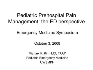Pediatric Prehospital Pain Management: the ED perspective