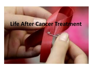 Life after Cancer Treatment...