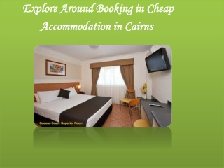 Explore Around Booking in Cheap Accommodation in Cairns