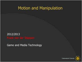 Motion and Manipulation